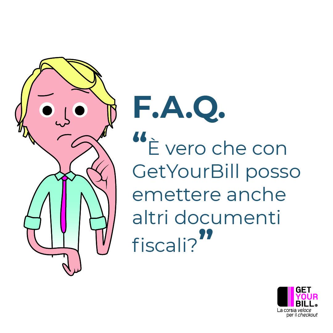 FAQ con GetYourBill puoi emettere diversi documenti fiscali