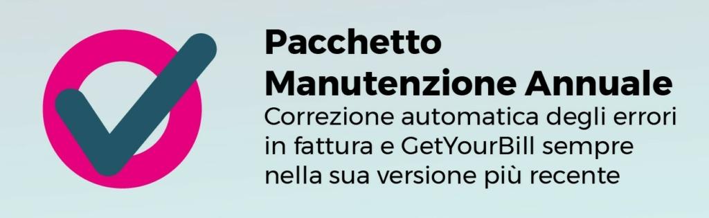 Pacchetto Manutenzione Annuale - Correzione automatica degli errori in fattura e GetYourBill sempre senna sua versione più recente