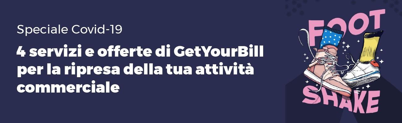 Covid-19: 4 servizi e offerte di GetYourBill per la ripresa della tua attività commerciale